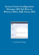 System Center Configuration Manager 2012 Sp1 Beta en WServer 2012 y SQL Server 2012