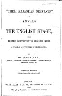 Their Majesties  Servants     Annals of the English Stage  from Thomas Betterton to Edward Kean  Actors Authors Audiences