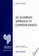 An Algebraic Approach To Compiler Design
