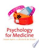 Psychology for Medicine by Susan Ayers,Richard de Visser PDF
