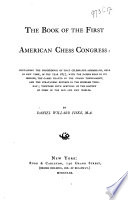 The Book of the First American Chess Congress Held at New York 1857