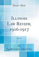 Illinois Law Review 1916 1917 Vol 11 Classic Reprint