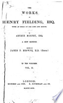 The Works of Henry Fielding, Esq: The letter writers; or, A new way to keep a wife at home, a farce. The Grub-street opera. The lottery, a farce. The modern husband, a comedy. The mock doctor; or, The dumb lady cured, a comedy. The Covent Garden tragedy. The debauchees; or, The Jesuit caught, a comedy. The miser, a comedy