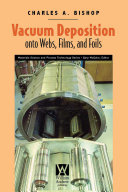 Vacuum Deposition onto Webs  Films  and Foils Book