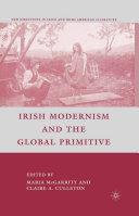 Irish Modernism and the Global Primitive