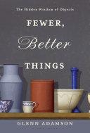 Fewer, Better Things Pdf/ePub eBook