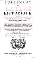 Suplement A L'Atlas Historique, Contenant Diverses pieces de Chronologie ...