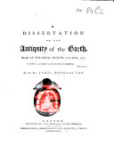 A Dissertation on the Antiquity of the Earth