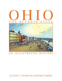Ohio: The Buckeye State : an Illustrated History