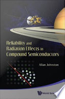Reliability and Radiation Effects in Compound Semiconductors