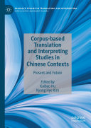 Corpus based Translation and Interpreting Studies in Chinese Contexts