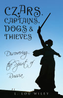 Czars, Captains, Dogs, and Thieves: