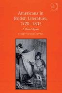 Americans in British Literature  1770   1832