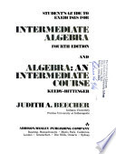 Student's guide to exercises for Intermediate algebra, fourth edition  : and Algebra, an intermediate course : Keedy-Bittinger