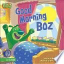 BOZ---Good Morning, BOZ