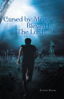 CURSED BY MEN BLESSED BY THE LORD