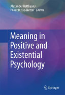 Meaning in Positive and Existential Psychology