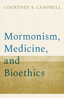 Mormonism  Medicine  and Bioethics