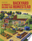 """""""40 Projects for Building Your Backyard Homestead: A Hands-on, Step-by-Step Sustainable-Living Guide"""" by David Toht"""