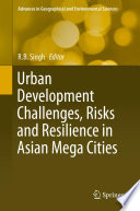 Urban Development Challenges  Risks and Resilience in Asian Mega Cities