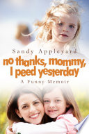 No Thanks  Mommy  I Peed Yesterday