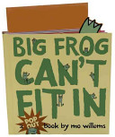 Big Frog Can't Fit In