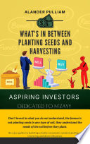Whats in between planting seeds and harvesting