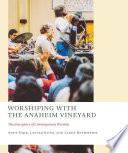 Worshiping with the Anaheim Vineyard