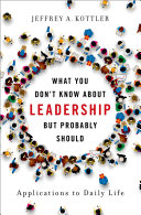 What You Don't Know about Leadership, But Probably Should