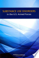 Substance Use Disorders in the U.S. Armed Forces