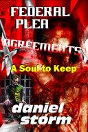 FEDERAL PLEA AGREEMENTS - A Soul to Keep Pdf/ePub eBook
