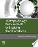 Electrophysiology Measurements for Studying Neural Interfaces