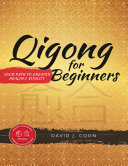 Qigong for Beginners  Your Path to Greater Health   Vitality