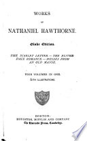Works Of Nathaniel Hawthorne A Wonder Book Tanglewood Tales Grandfather S Chair Biographical Sketches Book PDF