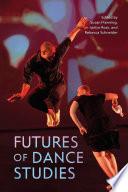 Futures of Dance Studies Book