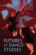 Pdf Futures of Dance Studies
