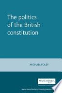 The Politics of the British Constitution
