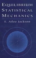 Equilibrium Statistical Mechanics
