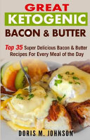 Great Ketogenic Bacon   Butter