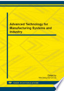 Advanced Technology for Manufacturing Systems and Industry