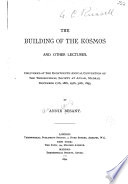 The Building Of The Kosmos And Other Lectures