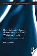 Decentralization  Local Governance  and Social Wellbeing in India