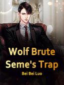 Wolf Brute Seme's Trap