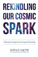 Rekindling Our Cosmic Spark
