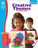 Creative Themes for Every Day  Grades Preschool   K