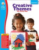 Creative Themes for Every Day, Grades Preschool - K Book