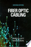 Fiber Optic Cabling - Barry J. Elliott, Mike Gilmore - Google Books