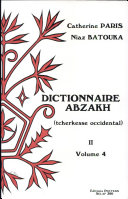 Dictionnaire Abzakh (Tcherkesse Occidental). Tome II. Phrases Et Textes Illustratifs