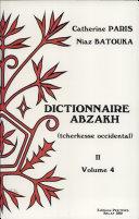 Dictionnaire Abzakh (Tcherkesse Occidental). Tome II. Phrases Et Textes Illustratifs