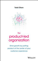 The Product Led Organization